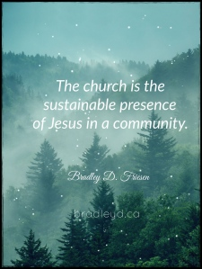 We are the sustainable presence of Jesus in our communities.